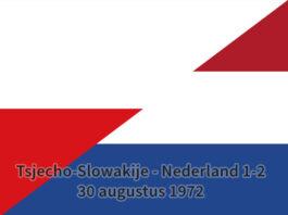 Tsjecho-Slowakije - Nederland 1-2, 30 augustus 1972
